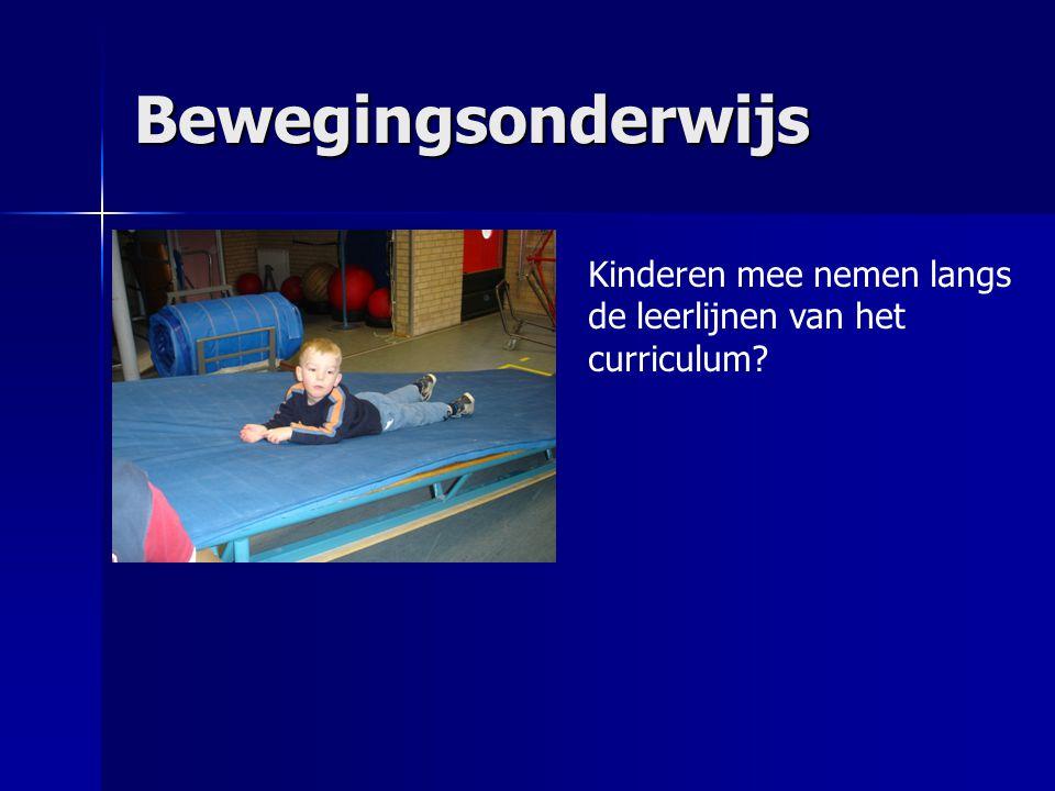 Bewegingsonderwijs Kinderen mee nemen langs de leerlijnen van het curriculum