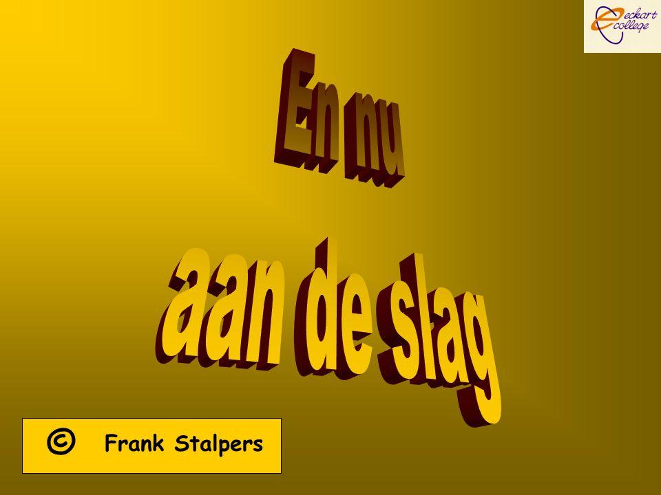 En nu aan de slag © Frank Stalpers