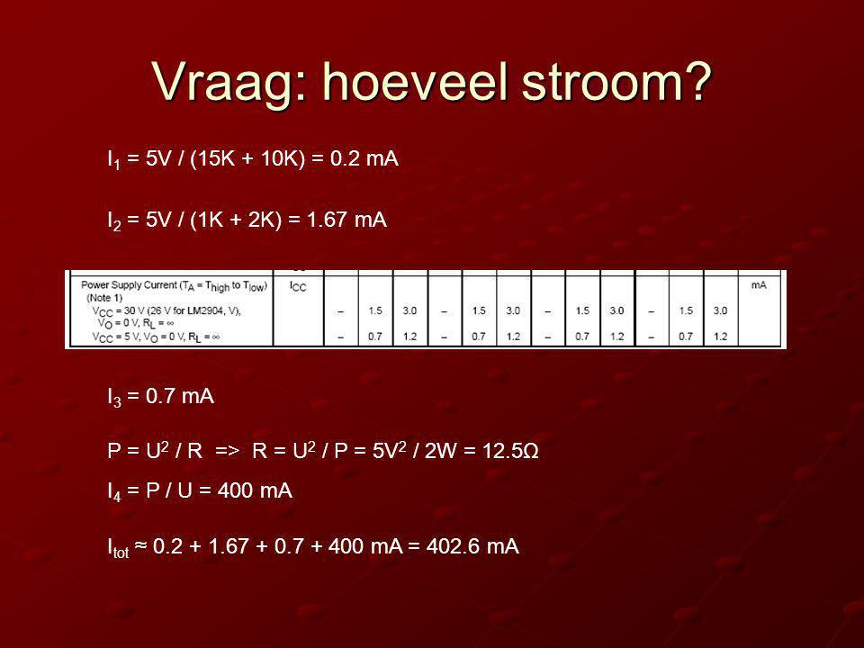 Vraag: hoeveel stroom I1 = 5V / (15K + 10K) = 0.2 mA