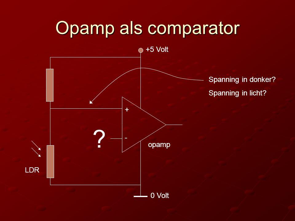 Opamp als comparator +5 Volt Spanning in donker Spanning in licht