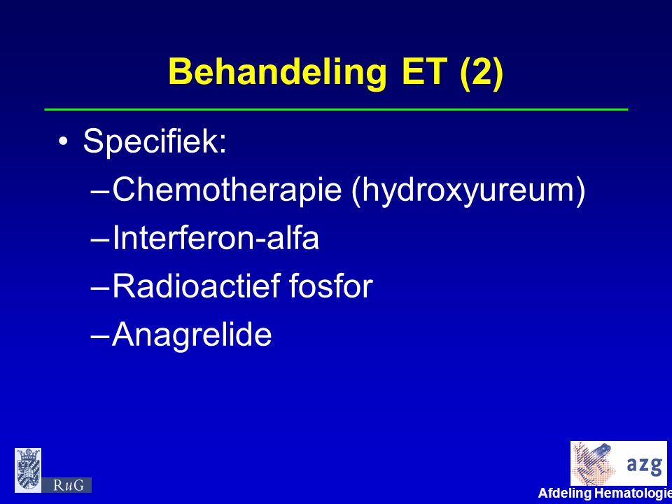 Behandeling ET (2) Specifiek: Chemotherapie (hydroxyureum)