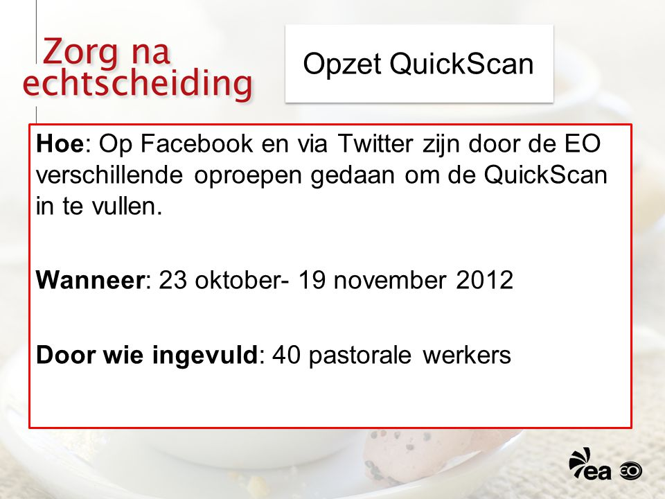 Opzet QuickScan Hoe: Op Facebook en via Twitter zijn door de EO verschillende oproepen gedaan om de QuickScan in te vullen.