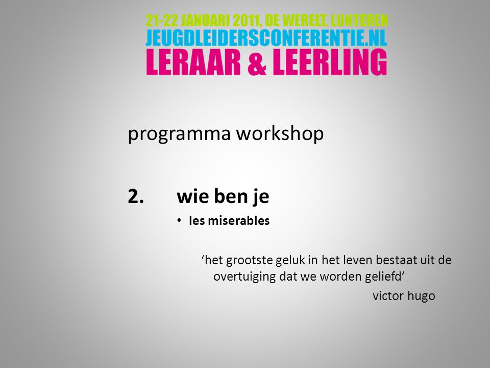 programma workshop 2. wie ben je les miserables