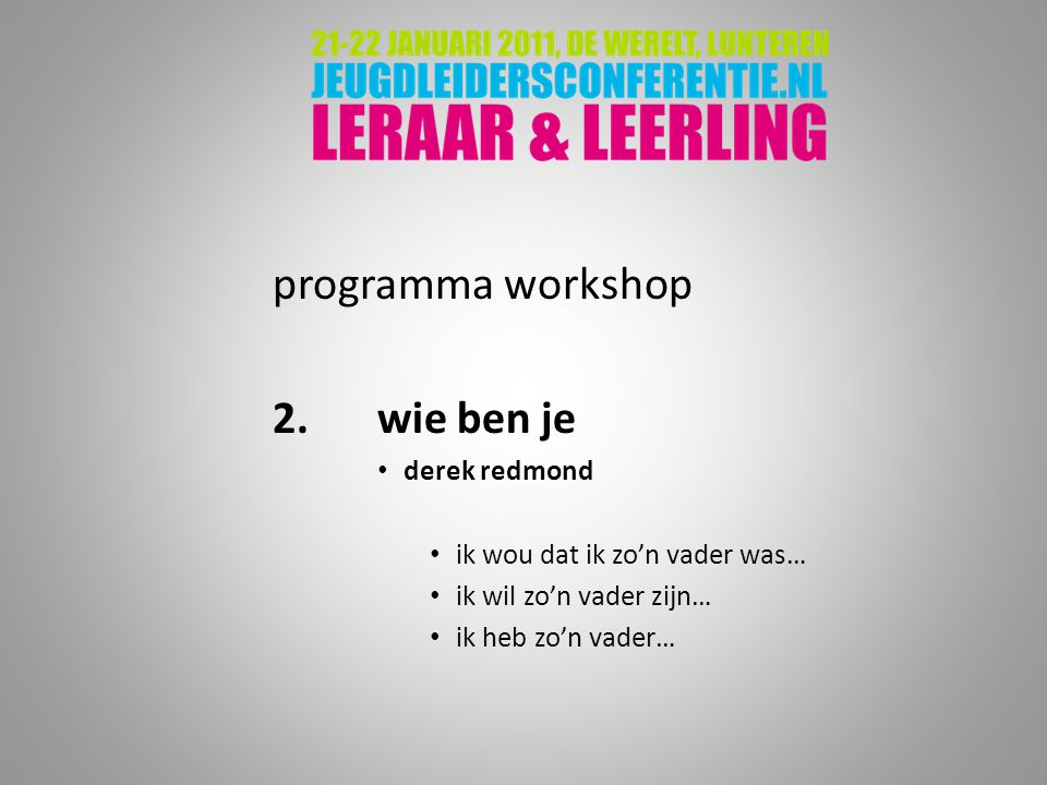 programma workshop 2. wie ben je derek redmond