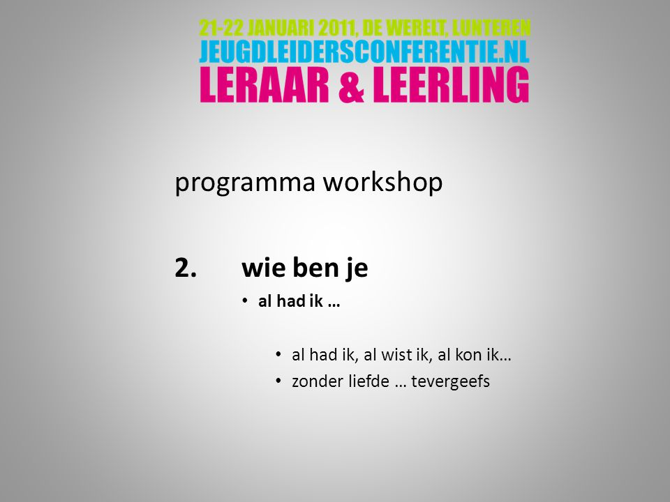 programma workshop 2. wie ben je al had ik …