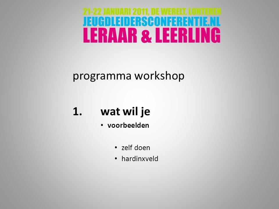 programma workshop 1. wat wil je voorbeelden zelf doen hardinxveld
