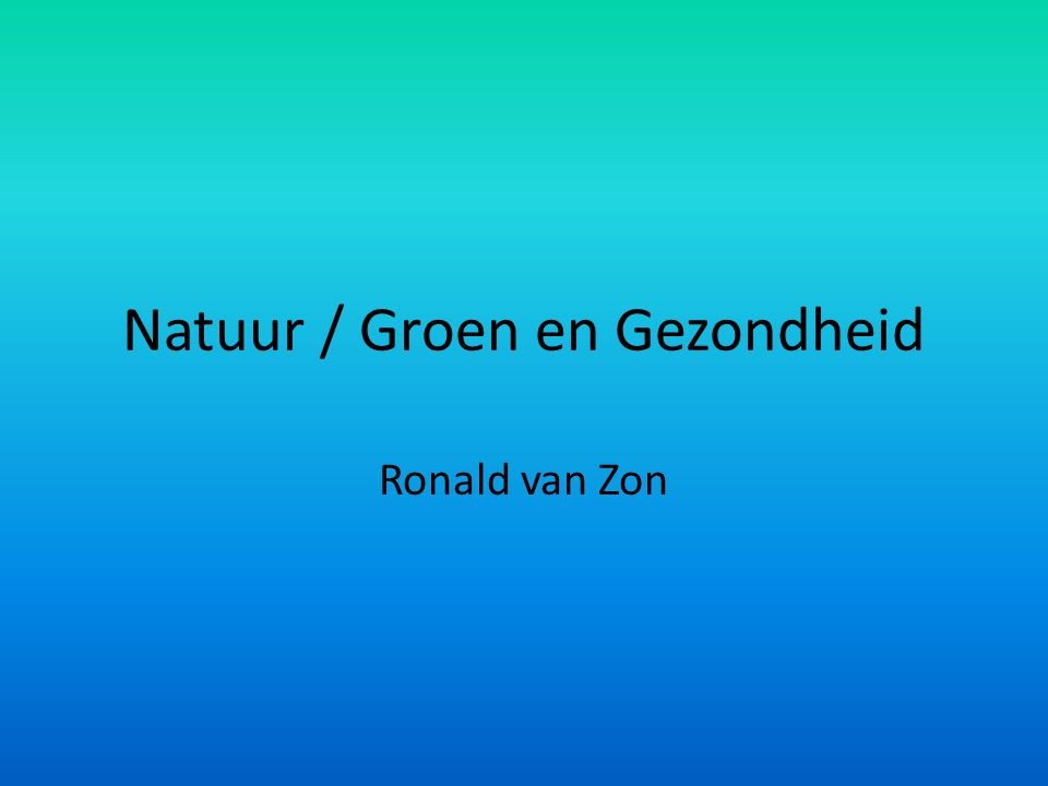 Natuur / Groen en Gezondheid