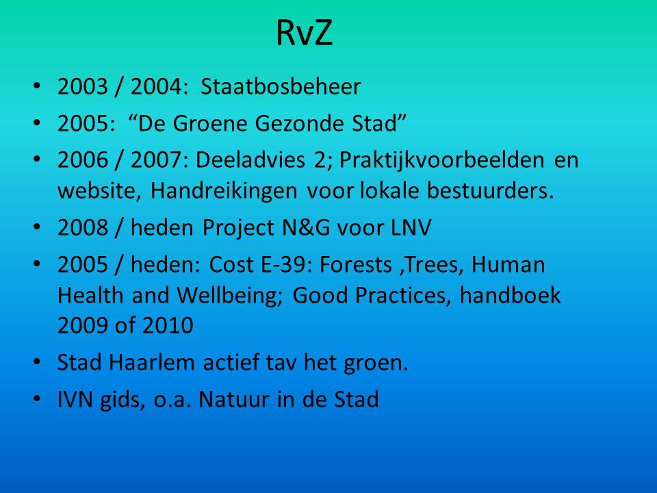 RvZ 2003 / 2004: Staatbosbeheer 2005: De Groene Gezonde Stad