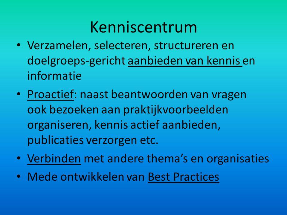 Kenniscentrum Verzamelen, selecteren, structureren en doelgroeps-gericht aanbieden van kennis en informatie.
