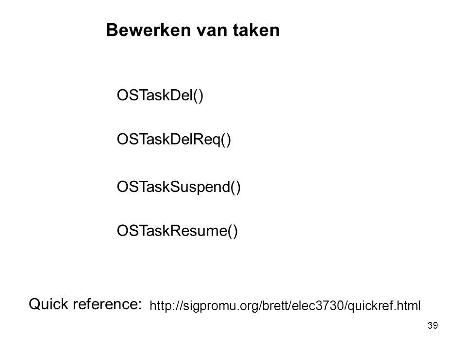 Bewerken van taken OSTaskDel() OSTaskDelReq() OSTaskSuspend()
