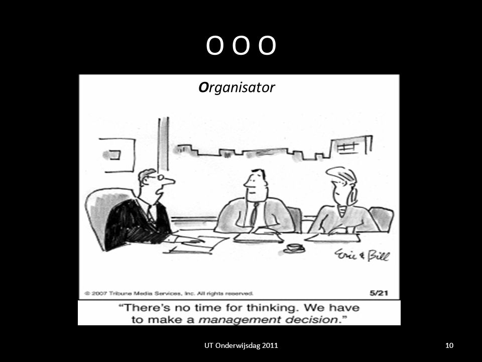 O O O Organisator Ontwerper Onderzoeker