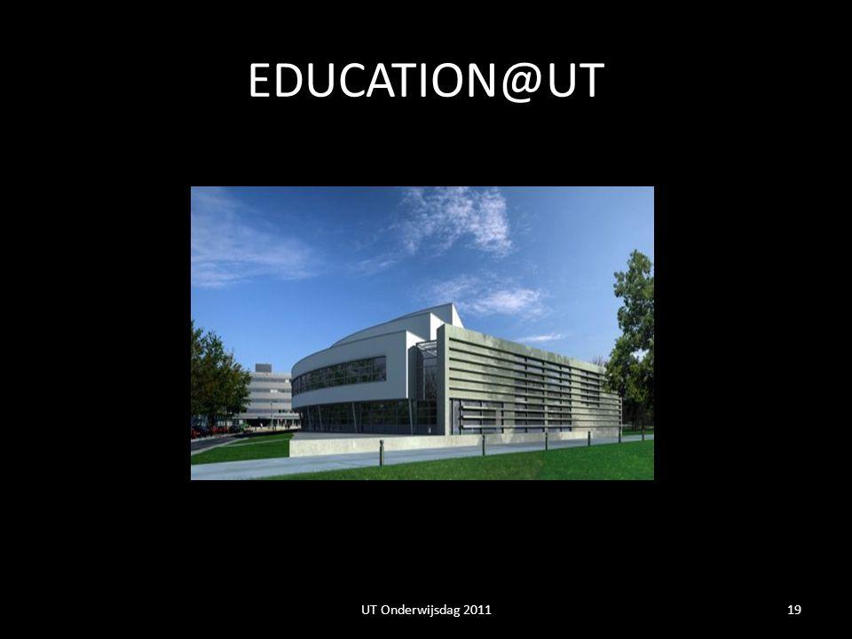 EDUCATION@UT UT Onderwijsdag 2011