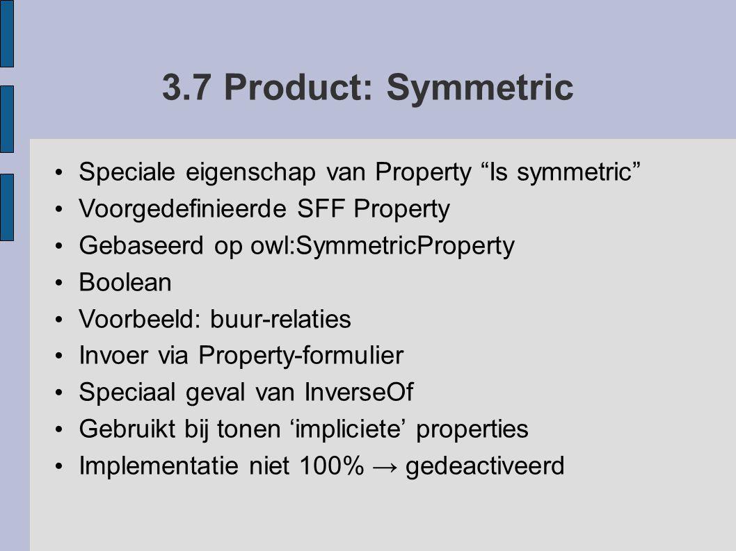 3.7 Product: Symmetric Speciale eigenschap van Property Is symmetric