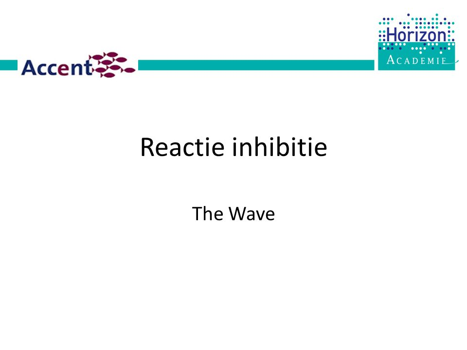Reactie inhibitie The Wave