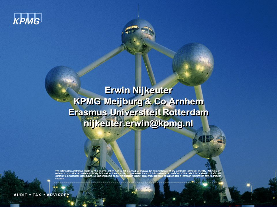 Erwin Nijkeuter KPMG Meijburg & Co Arnhem Erasmus Universiteit Rotterdam nijkeuter.erwin@kpmg.nl