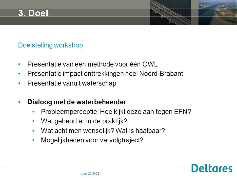 3. Doel Doelstelling workshop Presentatie van een methode voor één OWL
