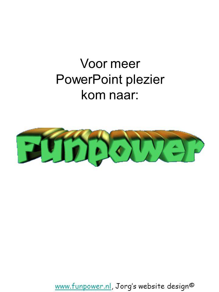 Voor meer PowerPoint plezier kom naar: