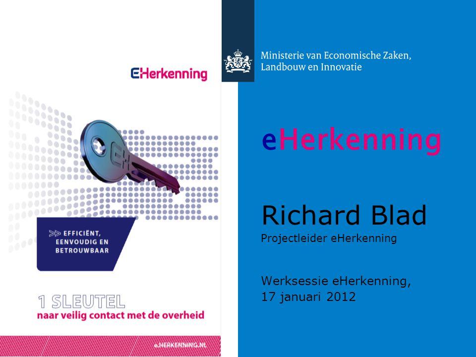 eHerkenning Richard Blad Werksessie eHerkenning, 17 januari 2012