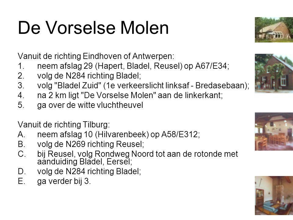 De Vorselse Molen Vanuit de richting Eindhoven of Antwerpen: