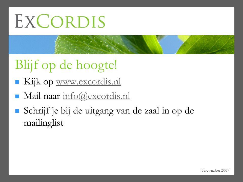 Blijf op de hoogte! Kijk op www.excordis.nl Mail naar info@excordis.nl