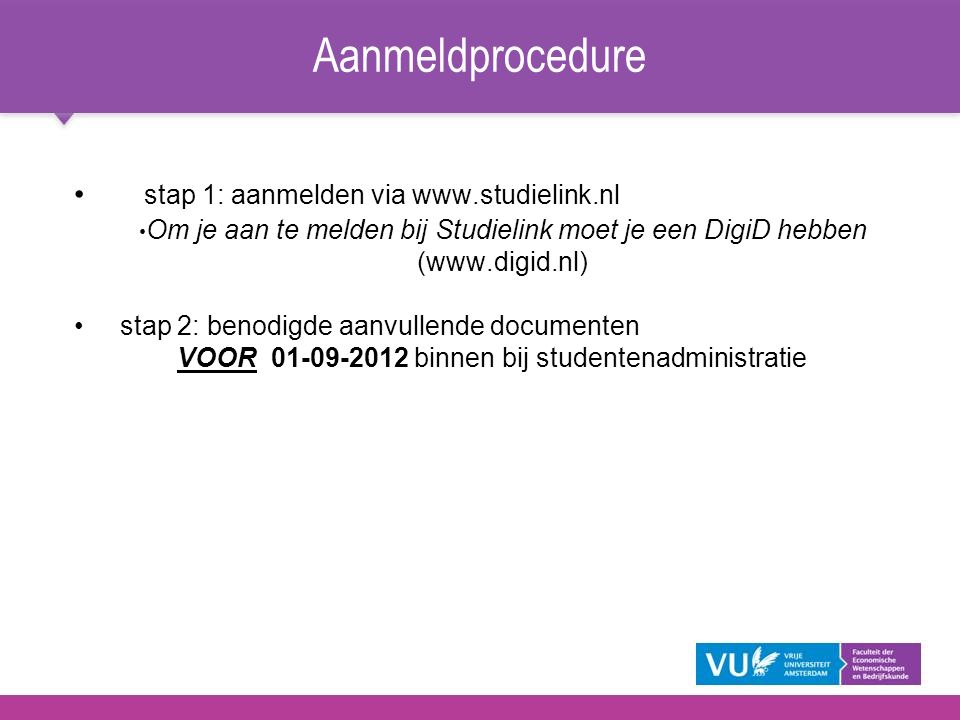 Aanmeldprocedure stap 1: aanmelden via www.studielink.nl