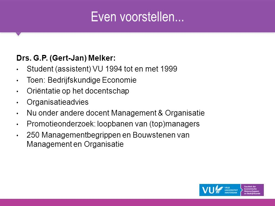 Even voorstellen... Drs. G.P. (Gert-Jan) Melker: