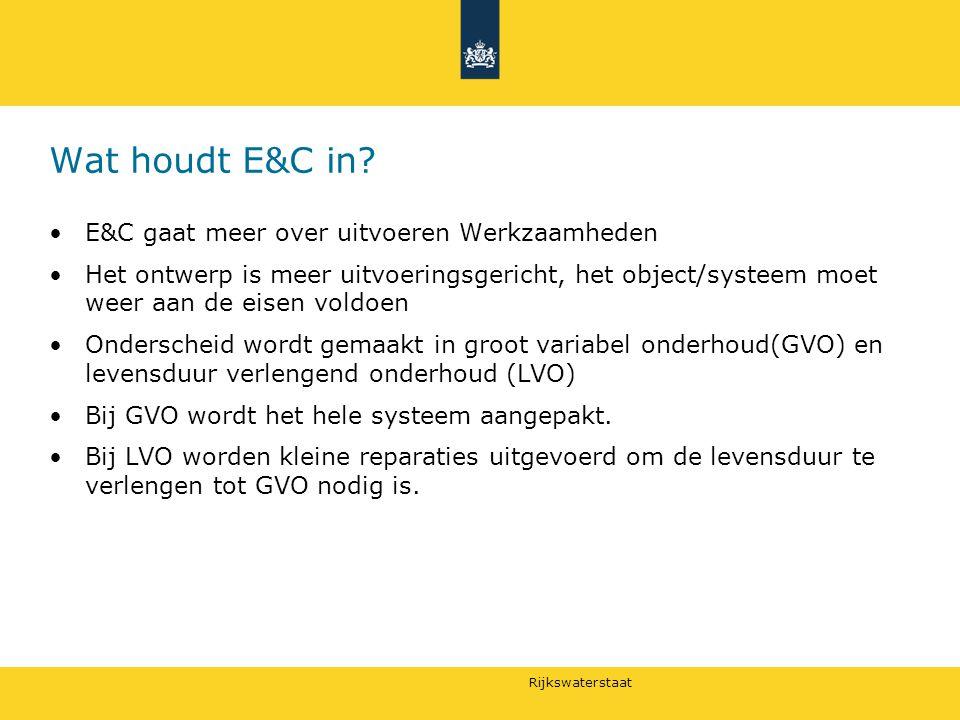 Wat houdt E&C in E&C gaat meer over uitvoeren Werkzaamheden