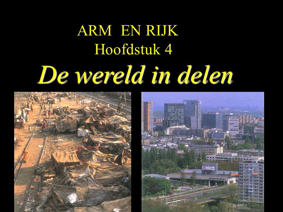 ARM EN RIJK Hoofdstuk 4 De wereld in delen