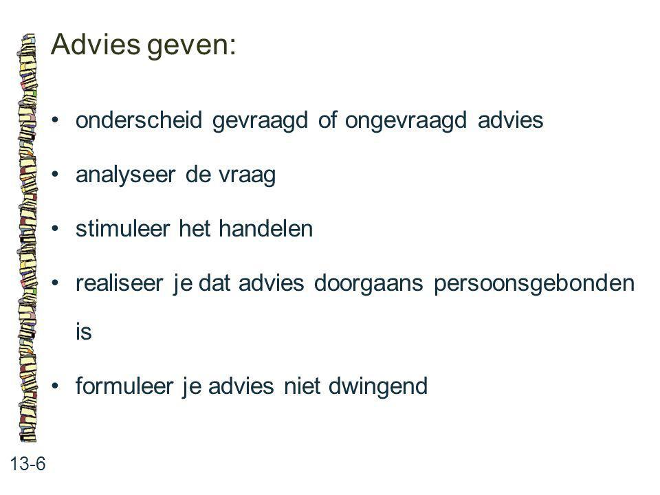 Advies geven: • onderscheid gevraagd of ongevraagd advies
