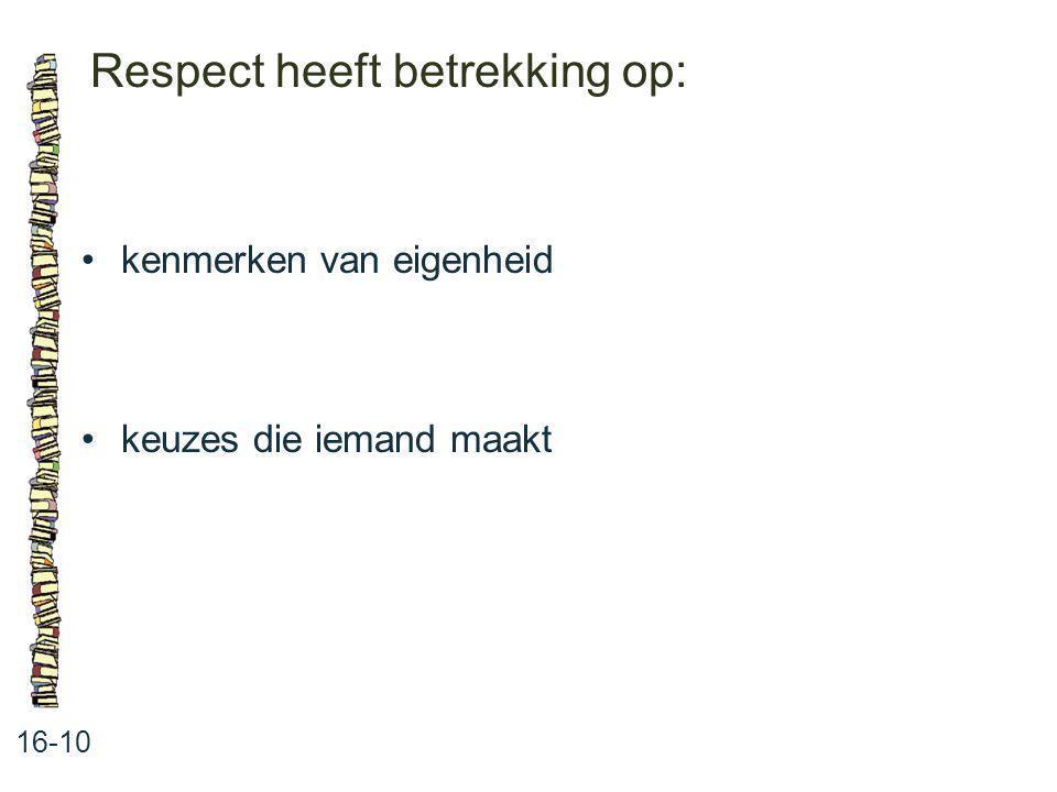 Respect heeft betrekking op: