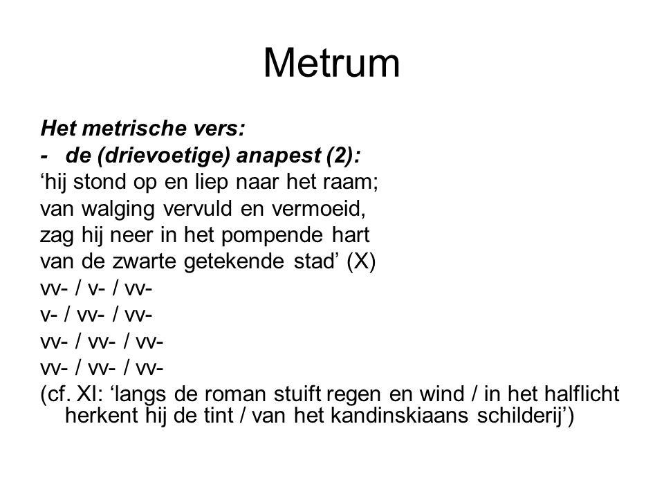 Metrum Het metrische vers: - de (drievoetige) anapest (2):
