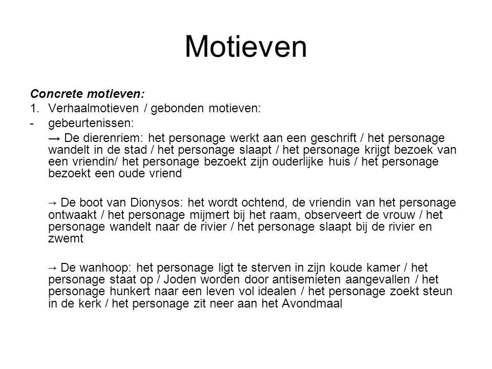 Motieven Concrete motieven: 1. Verhaalmotieven / gebonden motieven: