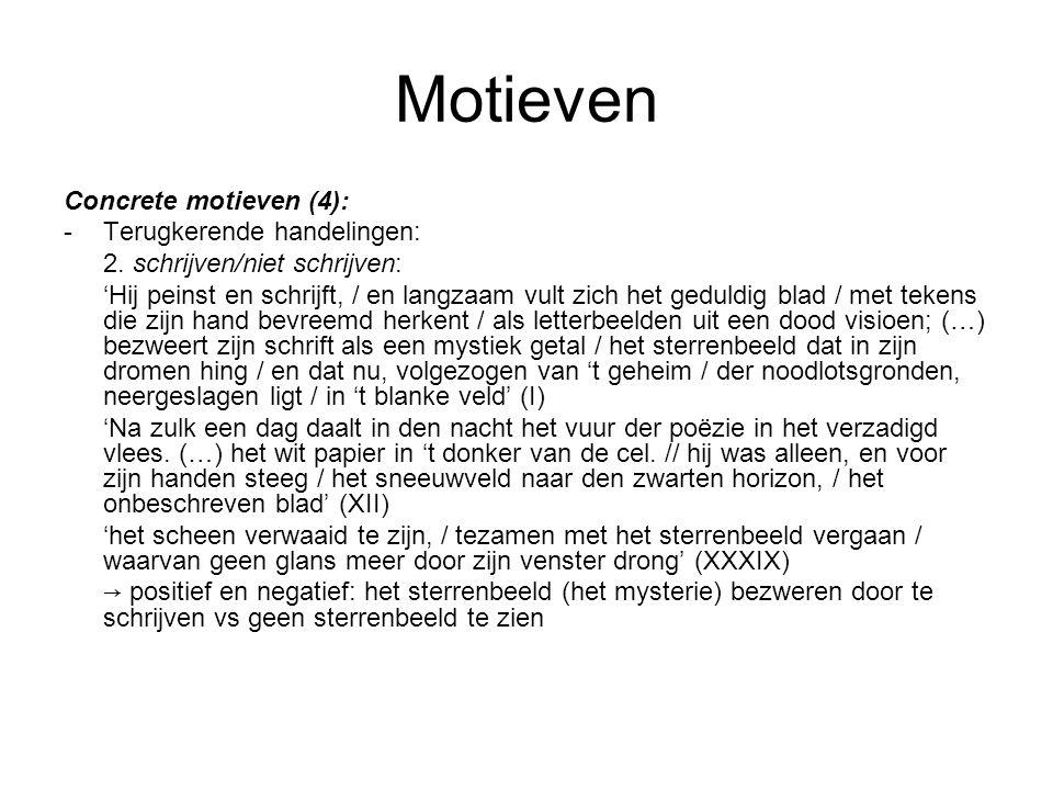 Motieven Concrete motieven (4): - Terugkerende handelingen: