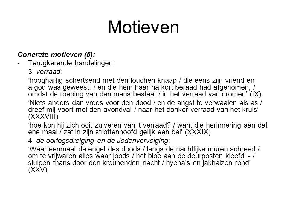 Motieven Concrete motieven (5): - Terugkerende handelingen:
