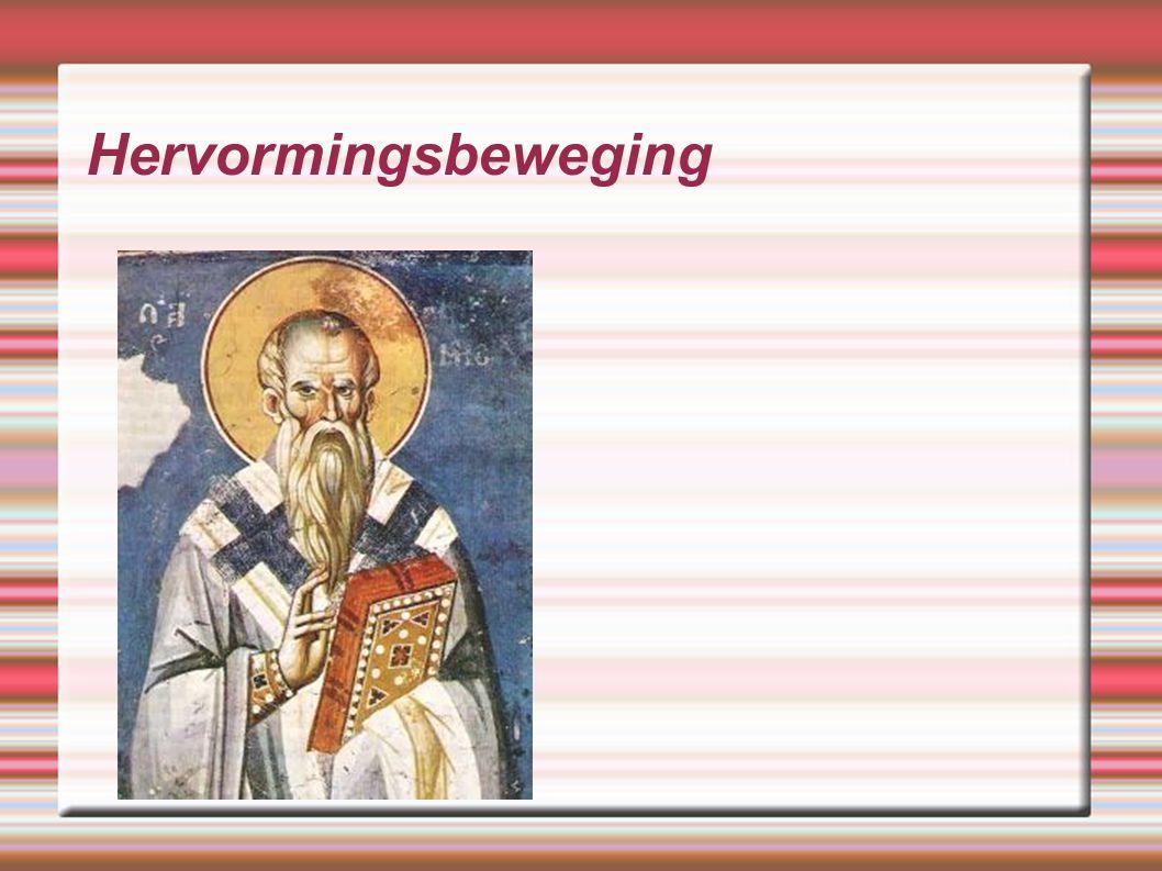 Hervormingsbeweging Zucht naar rijkdom, genot en macht van de priesters, bisschoppen en pausen.