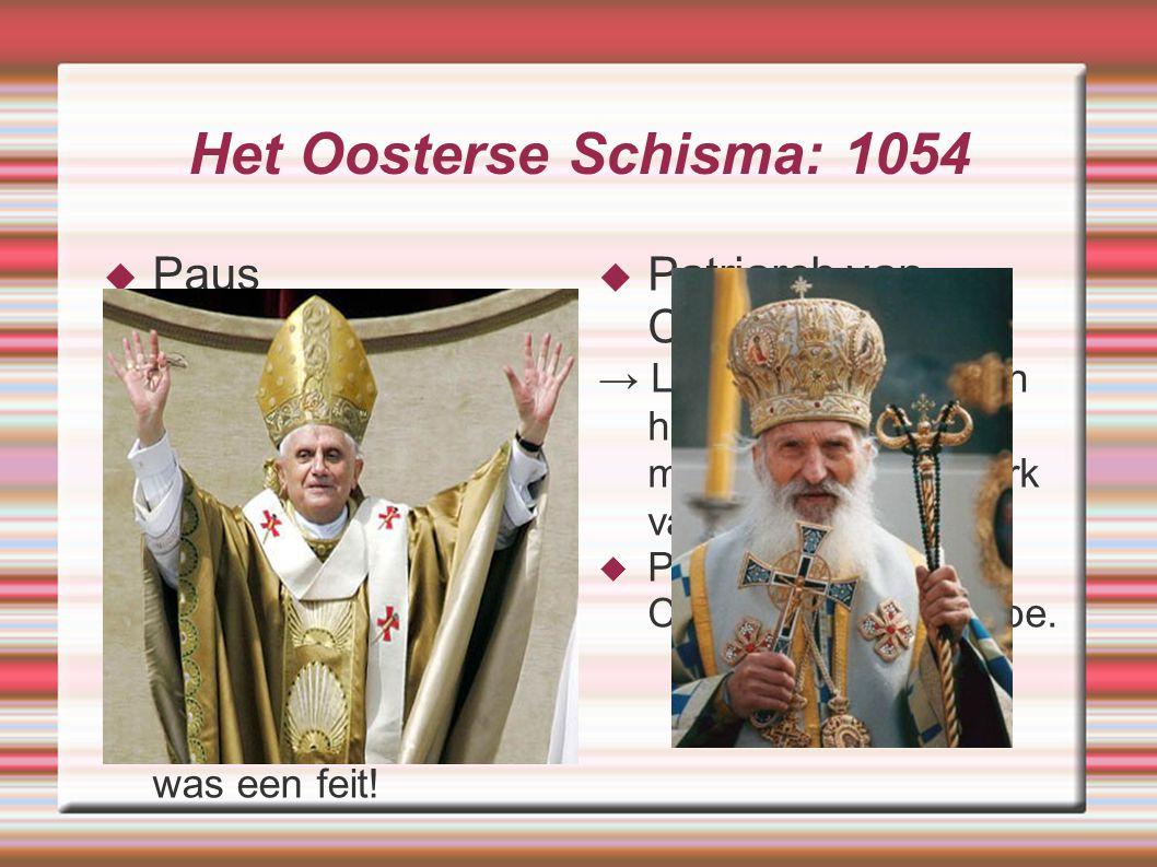 Het Oosterse Schisma: 1054 Paus Patriarch van Constantinopel