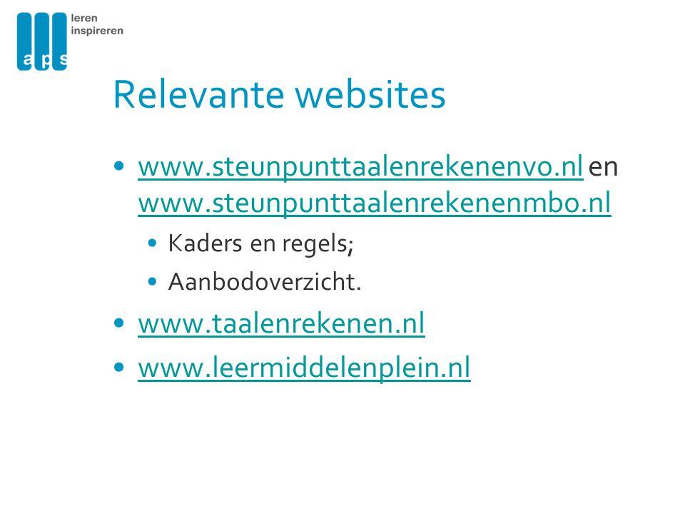 Relevante websites www.steunpunttaalenrekenenvo.nl en www.steunpunttaalenrekenenmbo.nl. Kaders en regels;