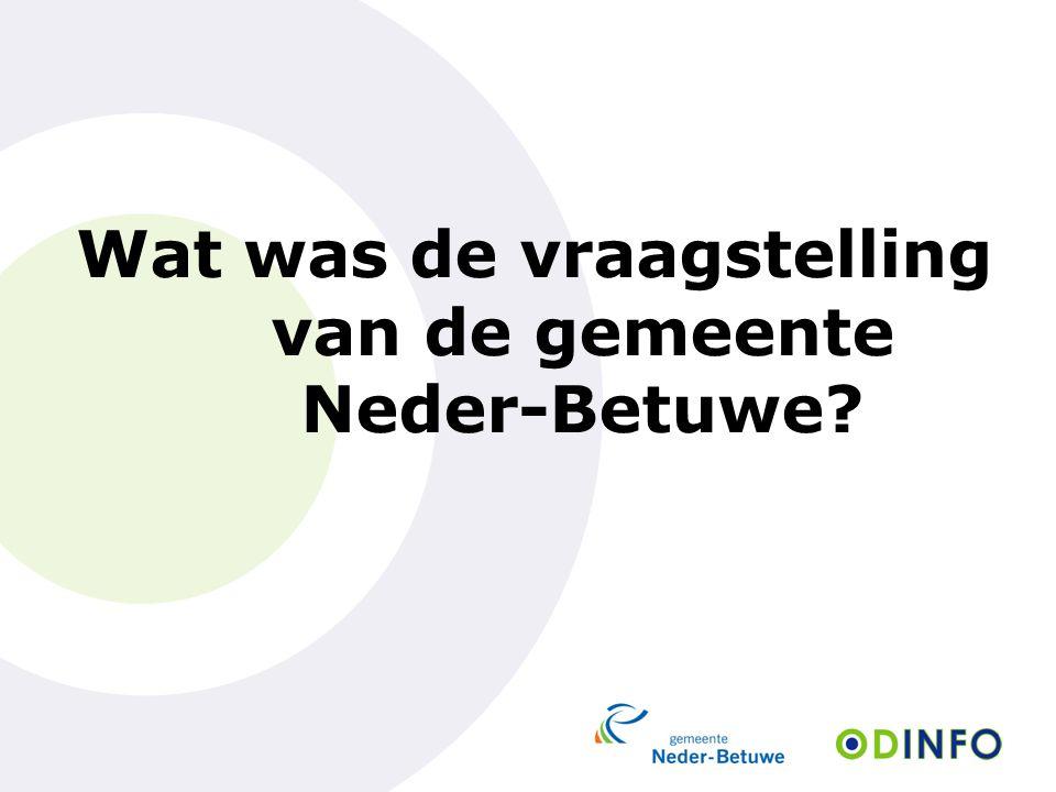 Wat was de vraagstelling van de gemeente Neder-Betuwe