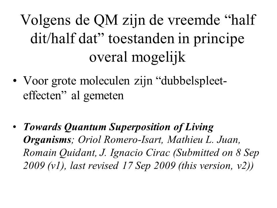 Volgens de QM zijn de vreemde half dit/half dat toestanden in principe overal mogelijk
