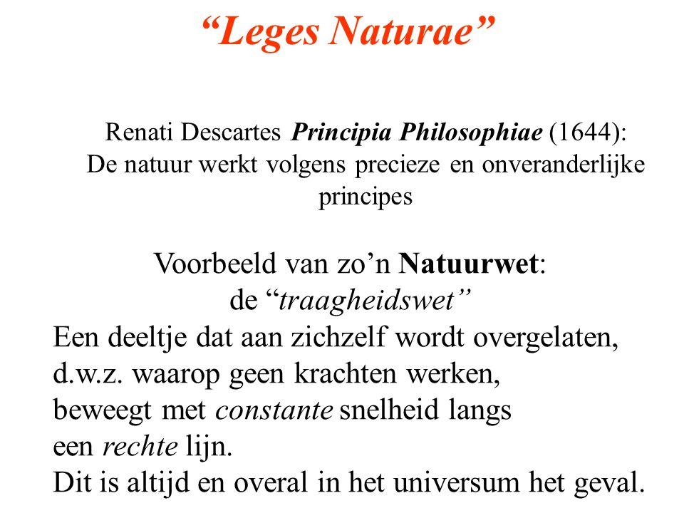 Leges Naturae Voorbeeld van zo'n Natuurwet: de traagheidswet