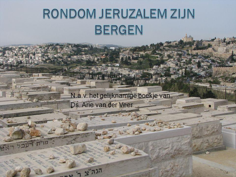 Rondom Jeruzalem zijn bergen