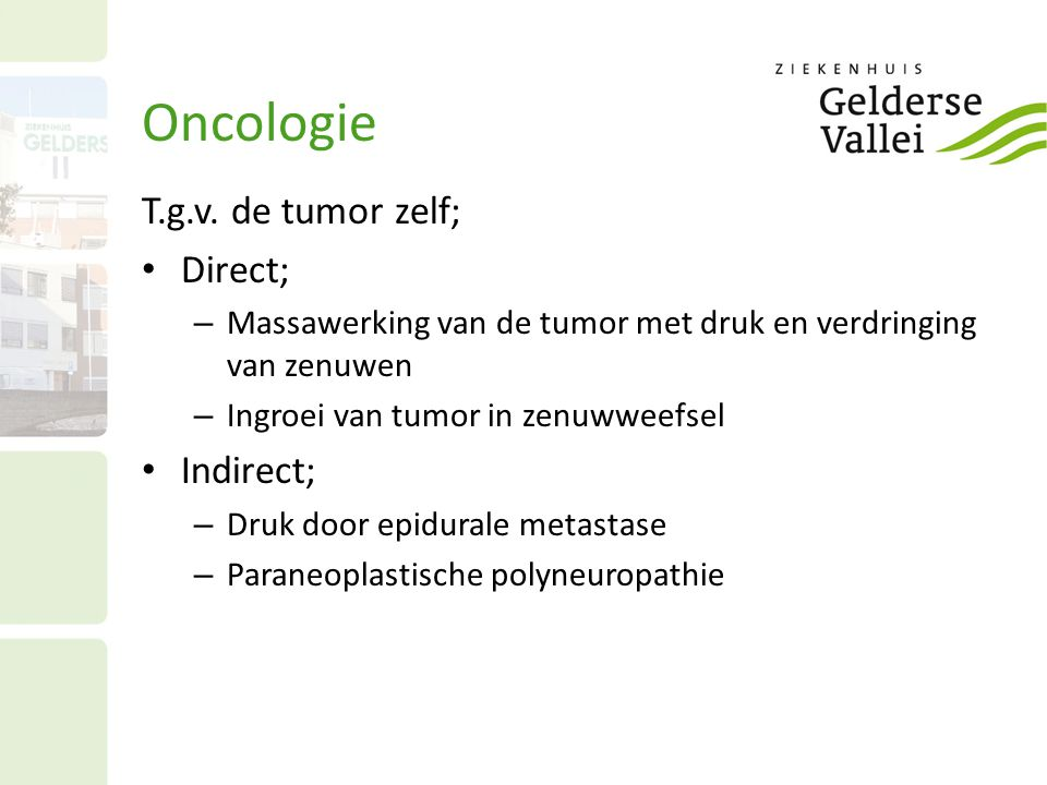 Oncologie T.g.v. de tumor zelf; Direct; Indirect;