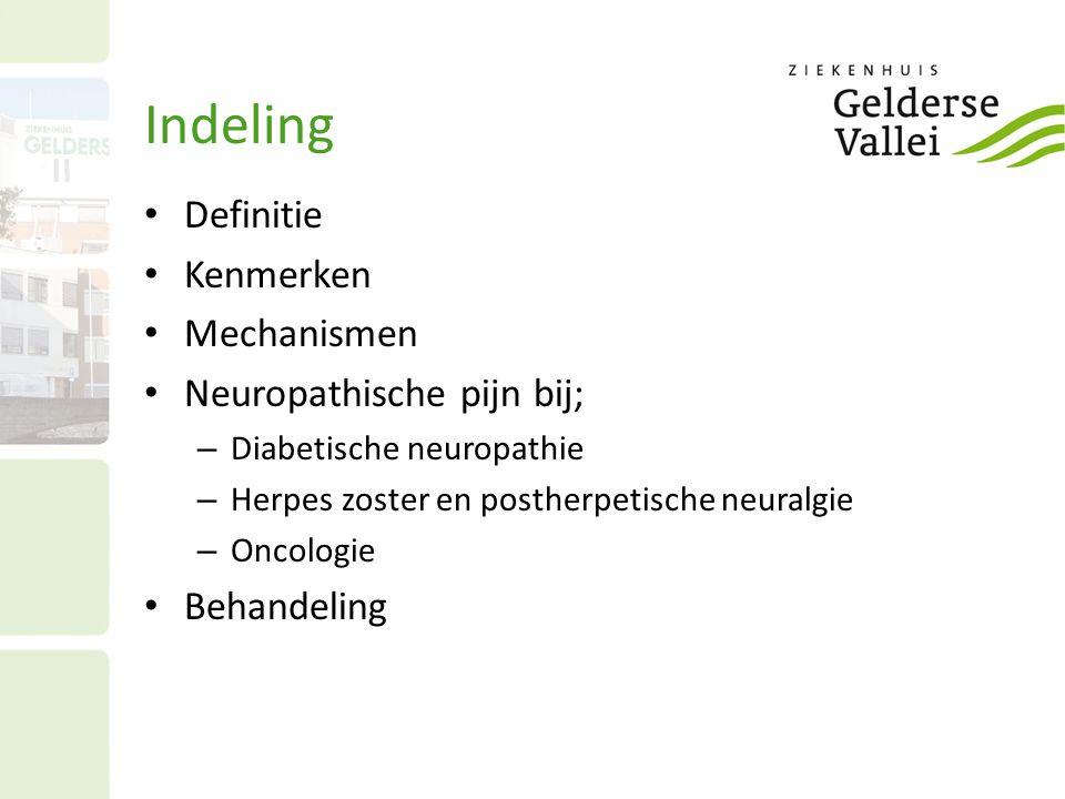 Indeling Definitie Kenmerken Mechanismen Neuropathische pijn bij;