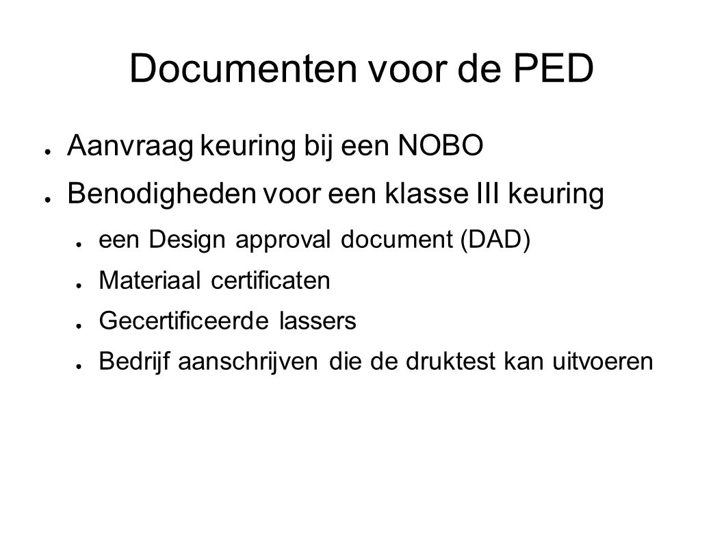 Documenten voor de PED Aanvraag keuring bij een NOBO