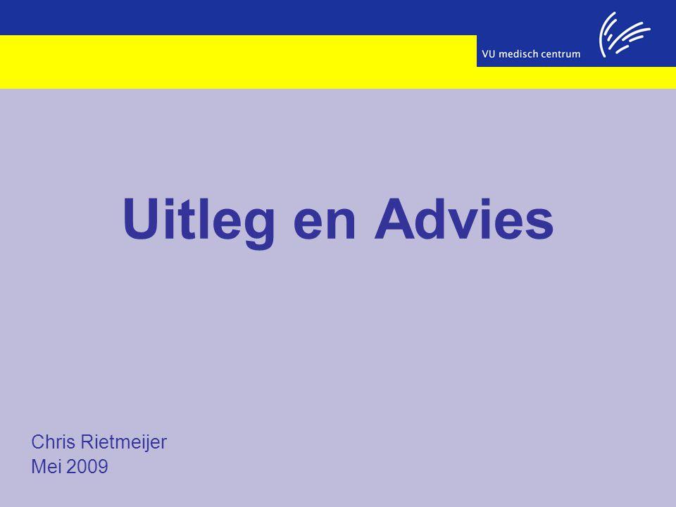 Uitleg en Advies Chris Rietmeijer Mei 2009