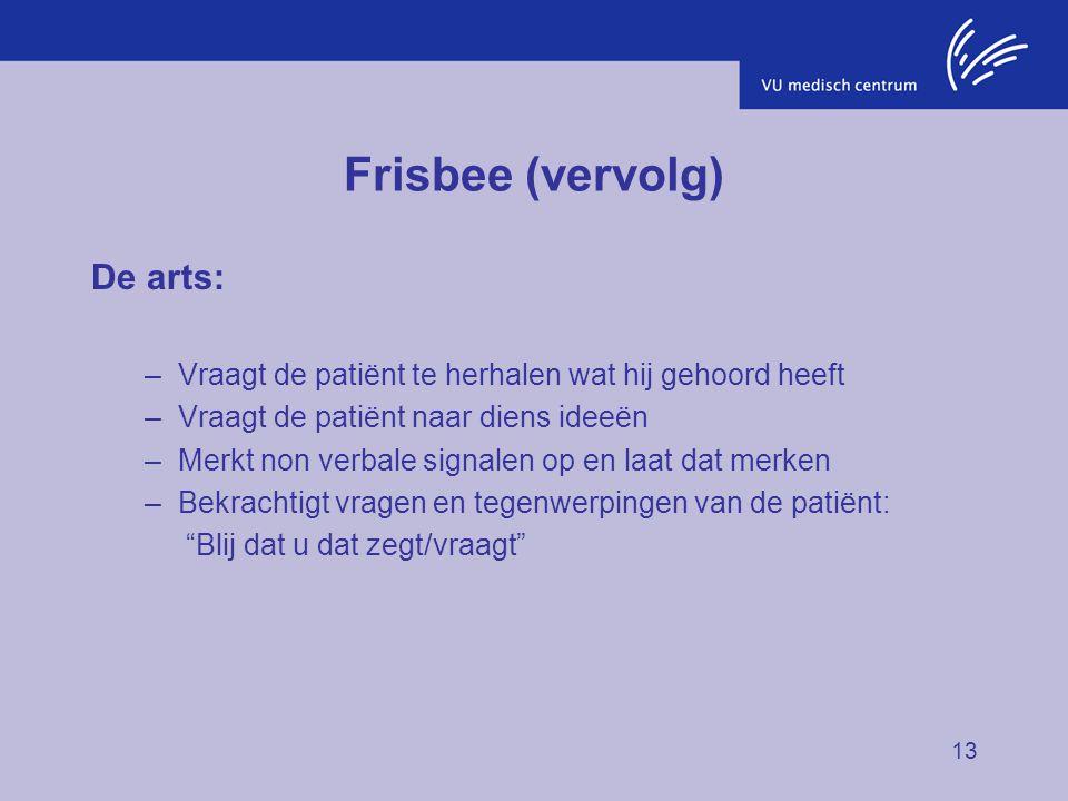 Frisbee (vervolg) De arts:
