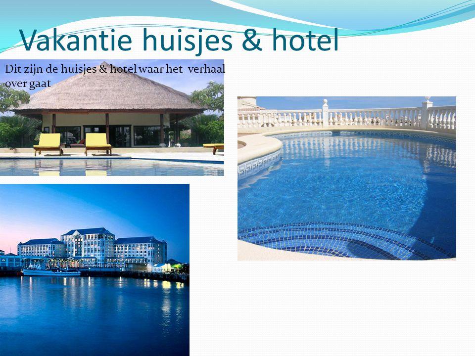 Vakantie huisjes & hotel