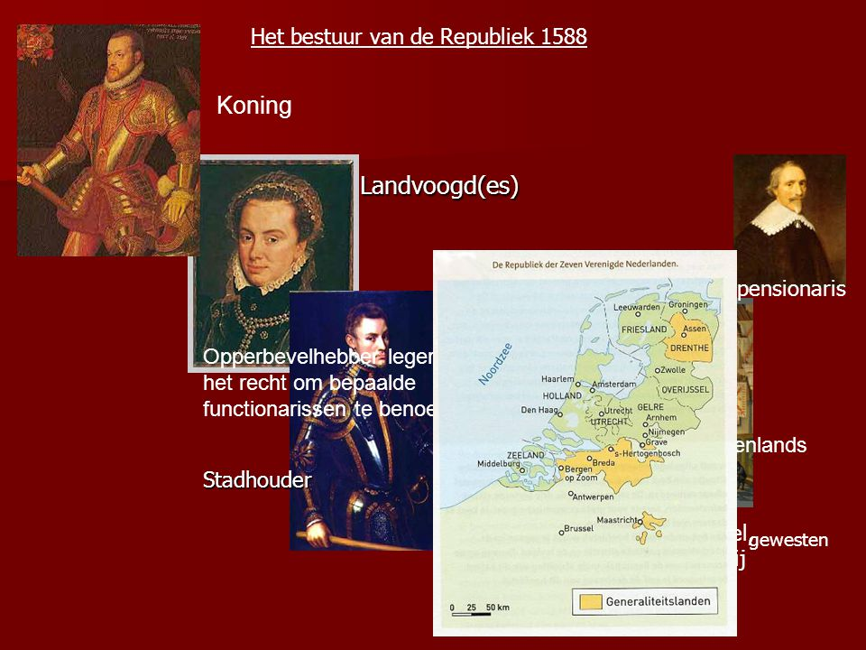 Landvoogd(es) Koning Het bestuur van de Republiek 1588