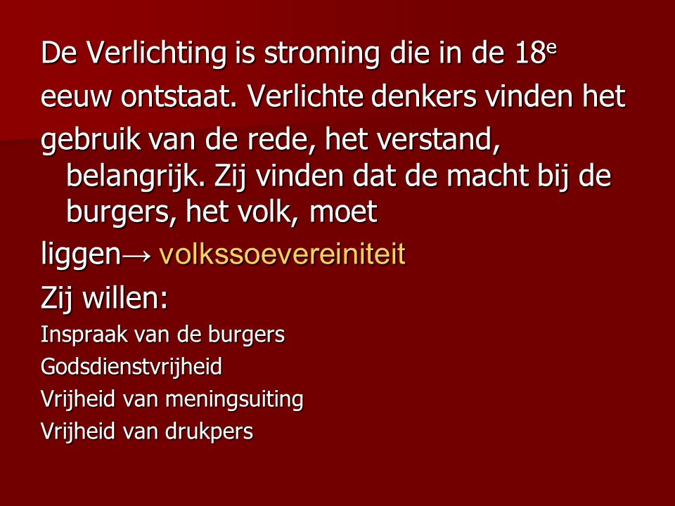 De Verlichting is stroming die in de 18e
