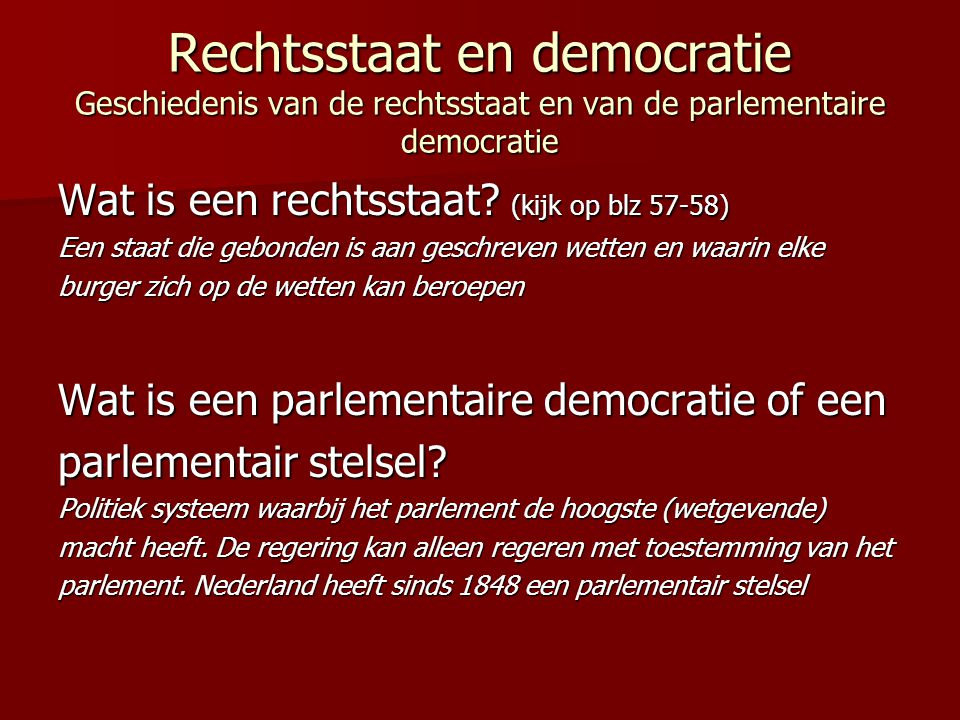 Rechtsstaat en democratie Geschiedenis van de rechtsstaat en van de parlementaire democratie